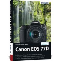 Für weitere Info hier klicken. Artikel: Buch Canon EOS 77D - Für bessere Fotos von Anfang an!