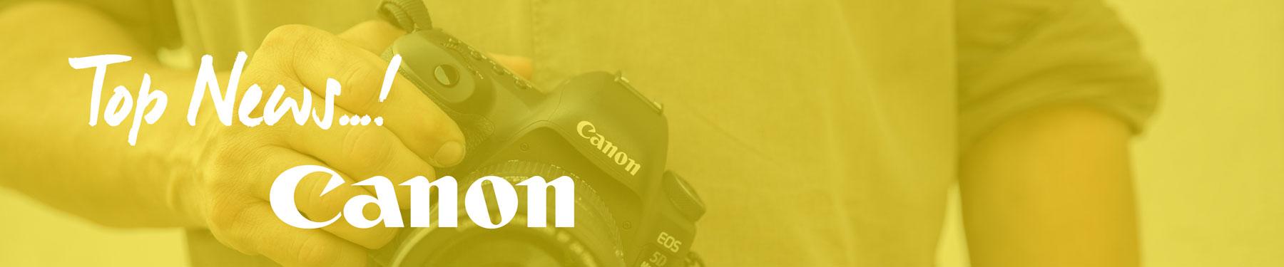 Die Top Neuheiten von Canon